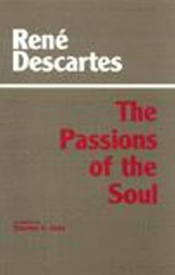 Passions of the Soul by Rene Descartes