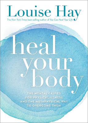 Heal Your Body by Louise Hay