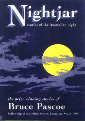 Night Jar: Stories of the Australian Night: Stories of the Australian Night by Bruce Pascoe
