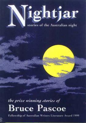 Night Jar: Stories of the Australian Night: Stories of the Australian Night by Bruce Pascoe