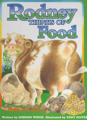 Rodney Thinks of Food by Gordon Winch