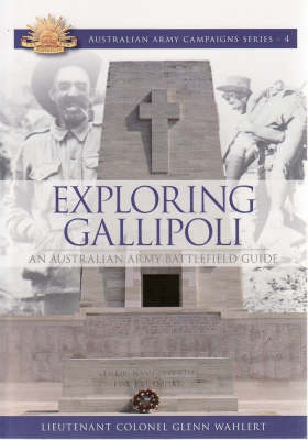 Exploring Gallipoli by Glenn Wahlert