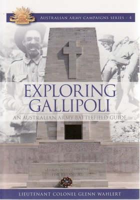 Exploring Gallipoli by Glenn Wahlert