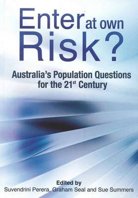 Enter at Own Risk?: Australia's Population Questions for the 21st Century by Suvendrini Perera
