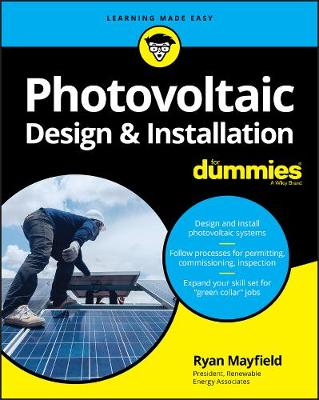 Photovoltaic Design & Installation For Dummies by Ryan Mayfield