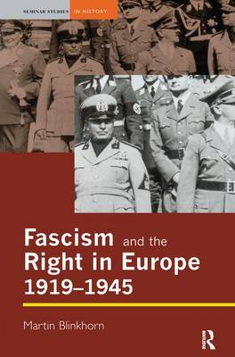 Fascism and the Right in Europe 1919-1945 by Martin Blinkhorn