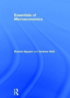 Essentials of Microeconomics by Bonnie Nguyen