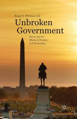 Unbroken Government by Wendy N. Whitman Cobb
