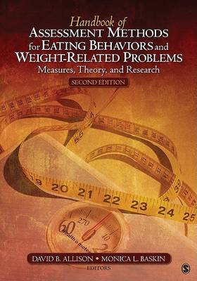 Handbook of Assessment Methods for Eating Behaviors and Weight-Related Problems by David Allison