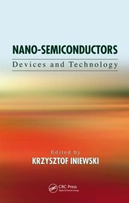 Nano-Semiconductors by Krzysztof Iniewski