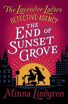 The End of Sunset Grove by Minna Lindgren
