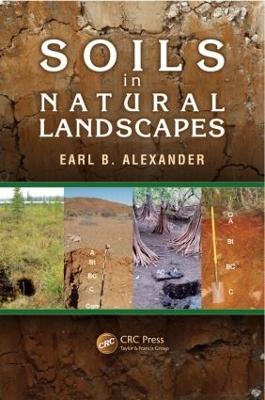 Soils in Natural Landscapes by Earl B. Alexander