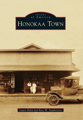 Honokaa Town by Laura Ruby
