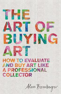 The Art of Buying Art by Alan S. Bamberger