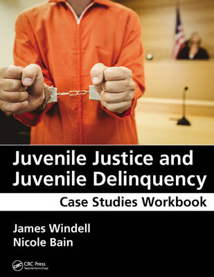 Juvenile Justice and Juvenile Delinquency by James Windell
