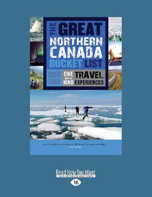 The Great Northern Canada Bucket List by Robin Esrock