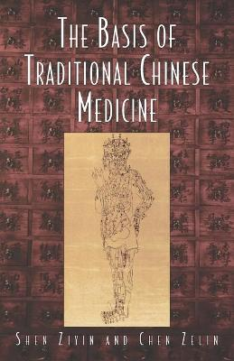 Basis Of Traditional Chinese Medicine book