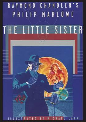 Raymond Chandler's Philip Marlowe, the Little Sister book
