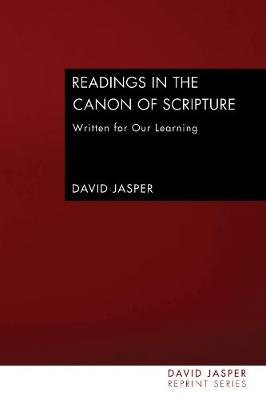 Readings in the Canon of Scripture by Dean of the Divinity Faculty David Jasper