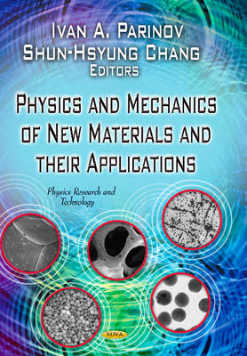 Physics & Mechanics of New Materials & Their Applications by Ivan A. Parinov