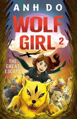 The Great Escape: Wolf Girl 2 by Anh Do