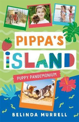Pippa's Island 5: Puppy Pandemonium by Belinda Murrell