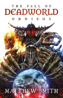 The Fall of Deadworld Omnibus by Matthew Smith