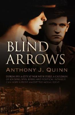 Blind Arrows by Anthony Quinn