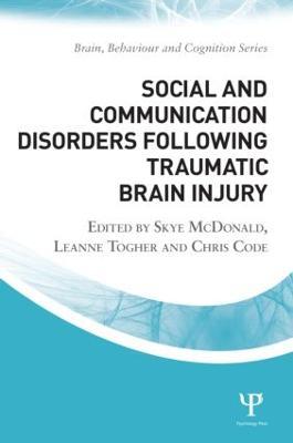 Social and Communication Disorders Following Traumatic Brain Injury by Skye McDonald