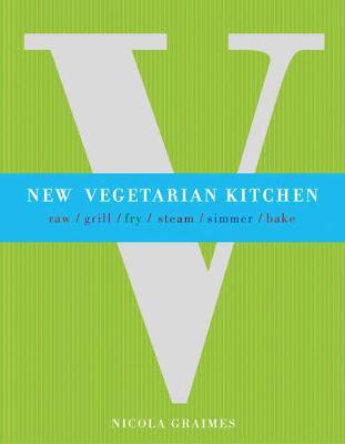 New Vegetarian Kitchen by Nicola Graimes