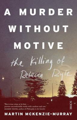 A Murder Without Motive by Martin McKenzie-Murray