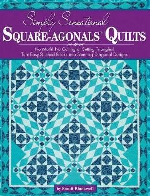 Simply Sensational Square-agonals Quilts by Sandi Blackwell