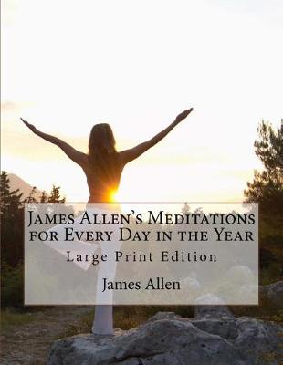 James Allen's Meditations for Every Day in the Year by James Allen