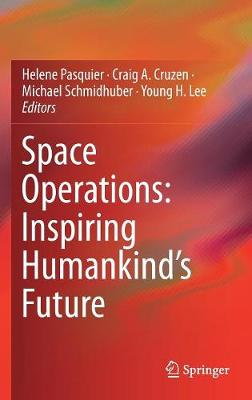 Space Operations: Inspiring Humankind's Future by Helene Pasquier