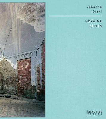 Ukraine Series by Johanna Diehl
