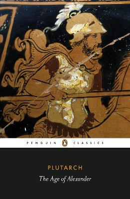 The Age of Alexander by Plutarch