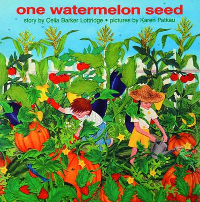 One Watermelon Seed by Celia Barker Lottridge