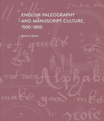English Paleography and Manuscript Culture, 1500-1800 book