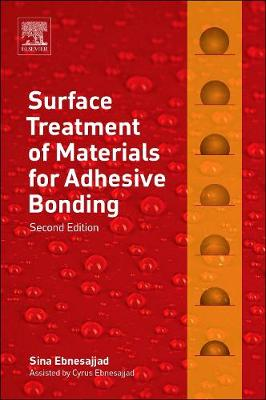 Surface Treatment of Materials for Adhesive Bonding by Sina Ebnesajjad