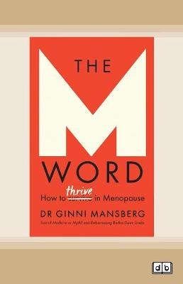 The M Word: How to thrive in menopause by Ginni Mansberg