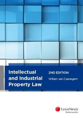 Intellectual and Industrial Property Law by W Van Caenegem