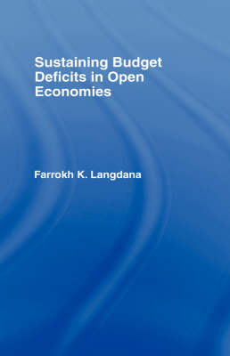 Sustaining Domestic Budget Deficits in Open Economics by Farrokh Langdana