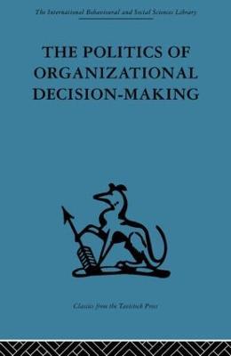 Politics of Organizational Decision-Making book