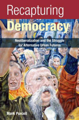 Recapturing Democracy by Mark Purcell