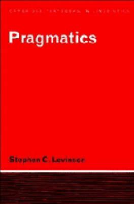 Pragmatics by Stephen C. Levinson