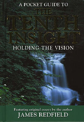 The Tenth Insight - Holding the Vision by James Redfield
