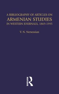 Bibliography of Articles on Armenian Studies in Western Journals, 1869-1995 book