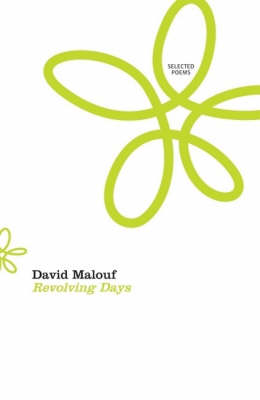Revolving Days: Selected Poems by David Malouf