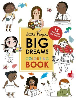 Little People, Big Dreams Colouring Book: 15 dreamers to colour by Maria Isabel Sanchez Vegara