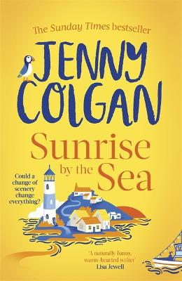 Sunrise by the Sea: Escape to the Cornish coast with this brand new novel from the Sunday Times bestselling author by Jenny Colgan